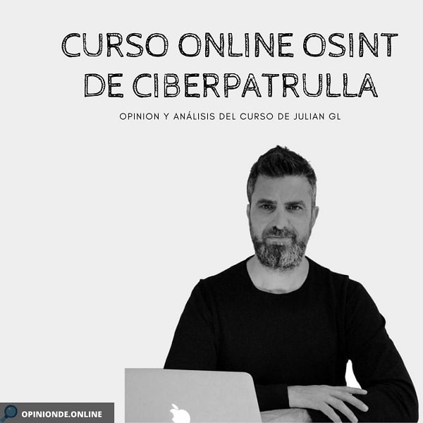 opinion del curso online ciberpatrulla de julian gl